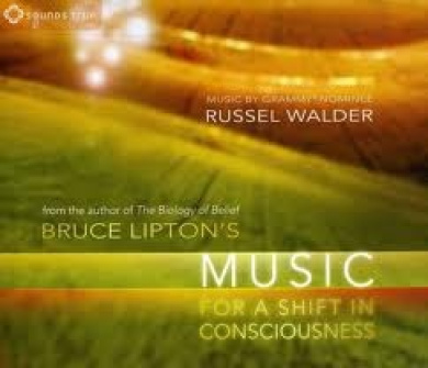 Bruce Lipton's Music for a Shift in Consciousness [Digipak]