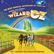 Andrew Lloyd Webber's New Production of The Wizard of Oz [2011 London Palladium Recording]