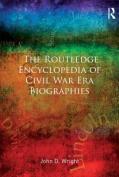 The Routledge Encyclopedia of Civil War Era Biographies