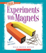 Experiments with Magnets (True Books