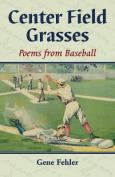 Center Field Grasses
