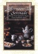 Afternoon Tea Serenade