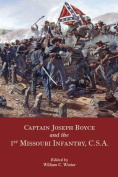 Captain Joseph Boyce and the 1st Missouri Infantry, C.S.A.