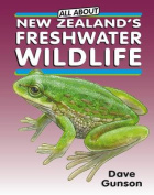 All About New Zealand's Freshwater Wildlife