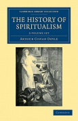 The History of Spiritualism 2 Volume Set