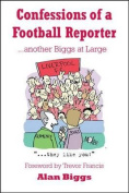 Confessions of a Football Reporter