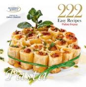 222 Easy Recipes - Italian Cuisine, Pasta