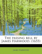The Passing Bell by James Harwood.