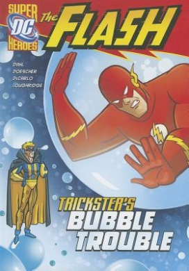 The Flash: Trickster's Bubble Trouble (DC Super Heroes (Quality))