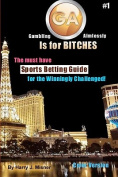 Ga Is for Bitches - Sports Betting Guide Color Version