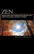 Zen Meditation and Wisdom for a Better Life