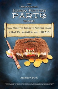 The Unofficial Harry Potter Party Book