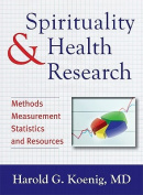 Spirituality & Health Research  : Methods, Measurements, Statistics, and Resources