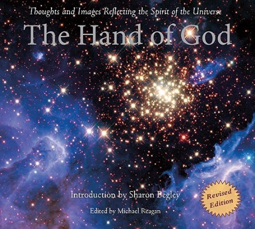 The Hand of God: Thoughts and Images Reflecting the Spirit of the Universe.