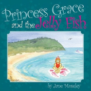 Princess Grace and the Jellyfish