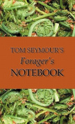 Tom Seymour's Forager's Notebook