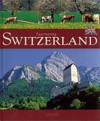 Fascinating Switzerland (Fascinating