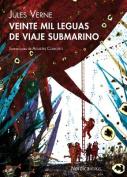 Veinte Mil Leguas de Viaje Submarino = Twenty Thousand Leguas of Submarine Trip [Spanish]