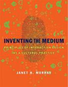 Inventing the Medium