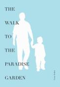 The Walk to the Paradise Garden