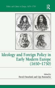 Ideology and Foreign Policy in Early Modern Europe (1650-1750)