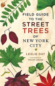 Field Guide to the Street Trees of New York City