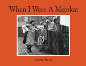 When I Were a Meerkat...