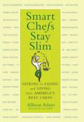 Smart Chefs Stay Slim