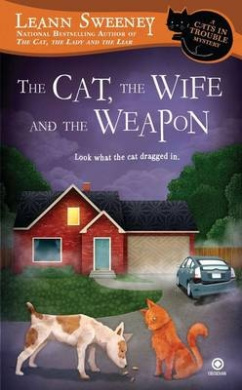 The Cat, the Wife and the Weapon (Cats in Trouble Mysteries)