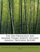 The San Francisco Bay Marine Piling Survey
