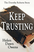 Keep Trusting - The Dorothy Roberts Story