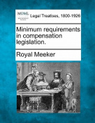 Minimum Requirements in Compensation Legislation.