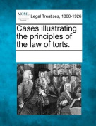 Cases Illustrating the Principles of the Law of Torts.
