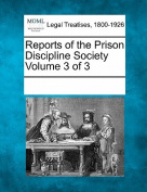 Reports of the Prison Discipline Society Volume 3 of 3