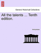 All the Talents ... Tenth Edition.