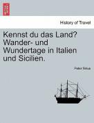 Kennst Du Das Land? Wander- Und Wundertage in Italien Und Sicilien.