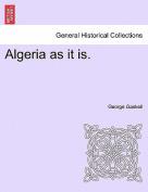 Algeria as It Is.
