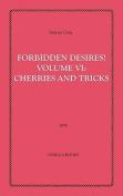 Forbidden Desires! Volume VI