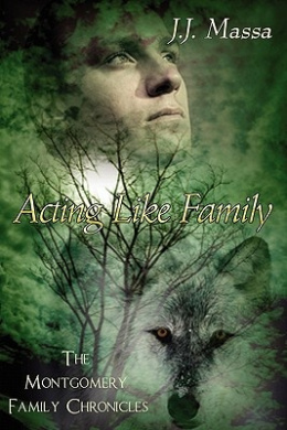 The Montgomery Family Chronicles 1-Acting Like Family