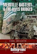 Merville Battery & The Dives Bridges