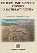 Cultural and Landscape Changes in South-East Hungary