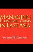 Managing Economic Crisis in East Asia
