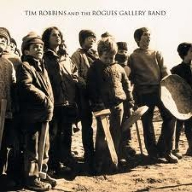Tim Robbins And The Rogues Gallery Band [Digipak]