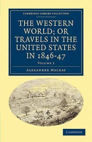 The Western World; or Travels in the United States in 1846-47 (Cambridge