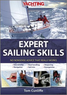 Yachting Monthly's Expert Sailing Skills: No Nonsense Advice That Really Works