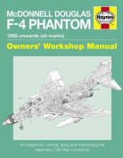 McDonnell Douglas F-4 Phantom Manual 1958 Onwards (All Marks)