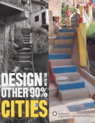 Design with the Other 90 Per Cent - Cities