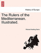 The Rulers of the Mediterranean. Illustrated.