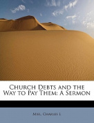 Church Debts and the Way to Pay Them