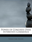 Power of Congress Over Interstate Commerce